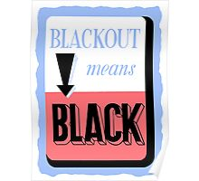 Blackout Means Black -- WWII Poster