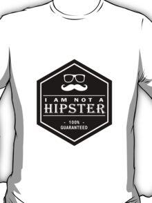 Wood Engraved - I am not a Hipster 100% Guaranteed T-Shirt