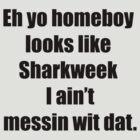 Sharkweek by BioHazardMutant