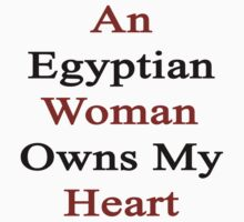 An Egyptian Woman Owns My Heart  by supernova23