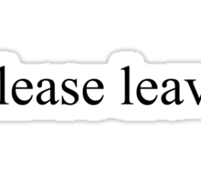 Please Leave Sticker