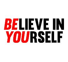 Believe in Yourself Photographic Print