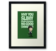 Slimy, Double-Crossing No-Good Swindler (Star Wars) Framed Print