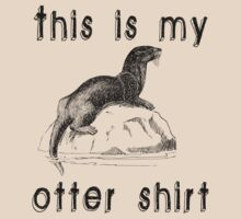 This is my otter shirt T-Shirt