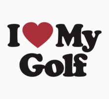 I Love My Golf by iheart