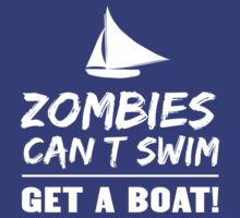 Zombies Can't Swim. Get a Boat by contoured
