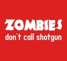 Zombies Don't Call Shotgun by contoured
