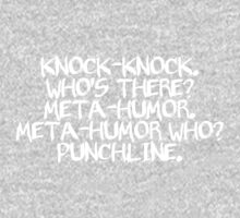Knock-knock. Who's there? Meta-humor. Meta-humor who? Punchline. Kids Clothes