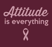 Attitude is Everything.  by causes
