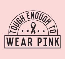 Tough Enough To Wear Pink by causes