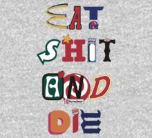 Eat Shit And Die by O O