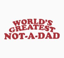 World's greates not a dad by monkeybrain