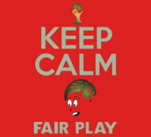Keep Calm Fair Play by V-Art