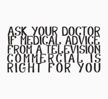 Ask your doctor if medical advice from a television commercial is right for you Kids Clothes