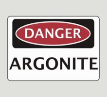 DANGER ARGONITE FAKE ELEMENT FUNNY SAFETY SIGN SIGNAGE by DangerSigns