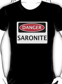 DANGER SARONITE FAKE ELEMENT FUNNY SAFETY SIGN SIGNAGE T-Shirt