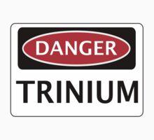 DANGER TRINIUM FAKE ELEMENT FUNNY SAFETY SIGN SIGNAGE Kids Clothes