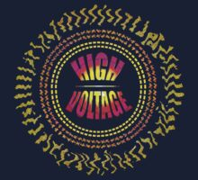~~HIGH VOLTAGE~~ by TeaseTees