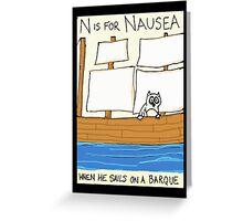 N is for Nausea Greeting Card
