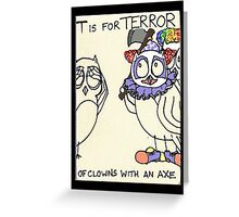 T is for Terror Greeting Card