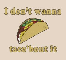 I don't wanna taco about it by contoured