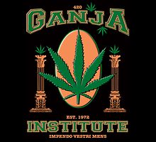 Ganja Institute - In support of medical marijuana by Samuel Sheats
