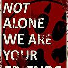 Furry Propaganda : You are not alone by WeAreTheW