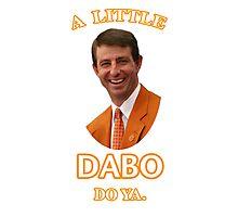Dabo'll Do Ya Photographic Print