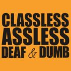 Classless, Assless, Deaf & Dumb (Jake and Amir) Quotables by Bob Buel