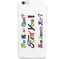 """You Know What?..."" -Tony Montana, Scarface quote. iPhone Case/Skin"