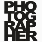 Photographer Camera Photography Modern Text Photos Scrapbook Geek by porsandi