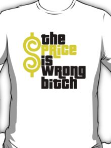 THE PRICE IS WRONG BITCH HAPPY GILMORE FUNNY T-Shirt
