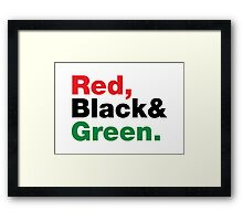 Red, Black & Green. Framed Print