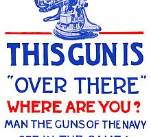 This Gun Is Over There -- U.S. Navy by warishellstore