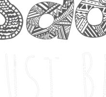 Don't be sad, just be rad. Sticker