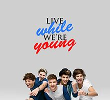 """""""Live While We're Young"""" by Marissa Dudek"""