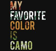 My Favorite Color Is Camo by Look Human