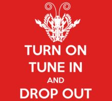 TURN ON TUNE IN AND DROP OUT by darqenator