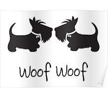 Woof Woof Scottie Dogs Poster