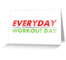 Everyday Workout Day Greeting Card