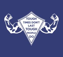 Tough Times don't last... Tough People do! by Audrey Krüger