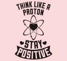 Think Like A Proton (Stay Positive) by Look Human