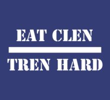 Eat Clen Tren Hard by RichSteed