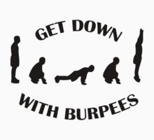 Get Down With Burpees Tee by MindBodyBeard