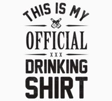My Official Drinking Shirt by Look Human