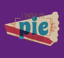 I threw my pie for you by fixtape