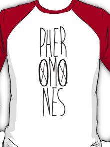 PherOMOnes T-Shirt