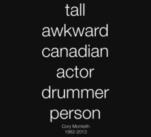 tall, awkward, canadian, actor, drummer, person. by iheartcory