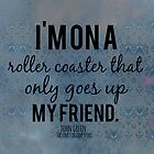 Rollercoaster Only Goes Up by Alyssa Clark