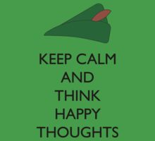 Keep Calm Think Happy Thoughts by TRStrickland
